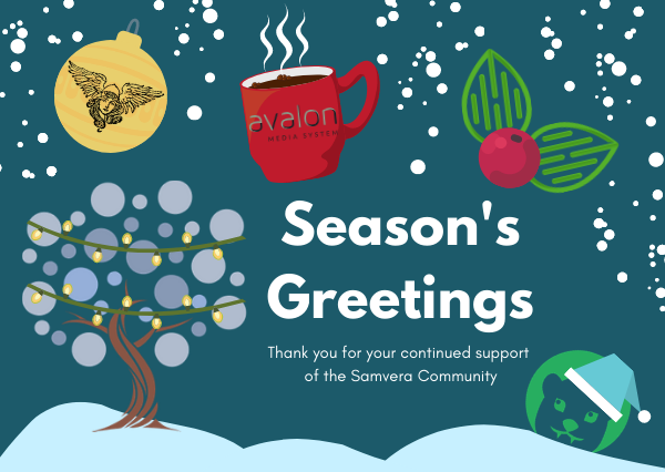 "An illustration of a snowy scene with the text ""Season's Greetings, thank you for your continued support of the Samvera Community"" surrounded by Samvera, Hyrax, Avalon, Hyku, and Valkyrie logos on winter items."